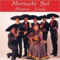 Mariachi Sol: Mexico Lindo