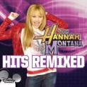 Cyrus, Miley: Hannah Montana Hits Remixed