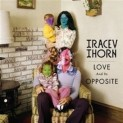 Thorn, Tracey: Love and It's Opposite