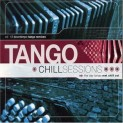 V.A.: Tango Chill Sessions Vol.1