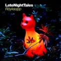 Royksopp: Late Night Tales