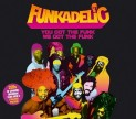 Funkadelic: You Got The Funk, We Got The Funk