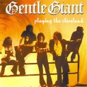Gentle Giant : Playing The Cleveland