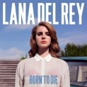 Del Rey, Lana: Born To Die (Deluxe edition)