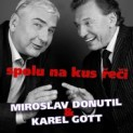 Donutil, Miroslav & Gott, Karel: Spolu na kus ei 