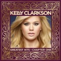 Clarkson, Kelly: Greatest Hits - Chapter One