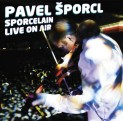 Šporcl, Pavel: Sporcelain Live on Air