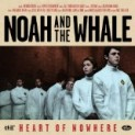 Noah and the Whale: Heart Of  Nowhere - CD