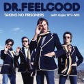 Dr. Feelgood: Taking No Prisoners