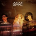 London Grammar: If You Wait - CD
