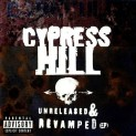Cypress Hill: Unreleased & Revamped