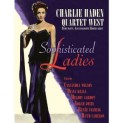 Charlie Haden Quartet West: Sophisticated Ladies