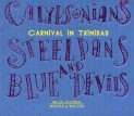 V.A.: Carnival of Trinidad: Calypsonians, Steelpans and Blue Devils
