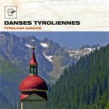 V.A.: Danses Tyroliennes (Tyrolean Dances)