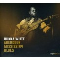 White, Bukka: Aberdeen Mississippi Blues